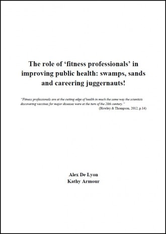 The role of 'fitness professionals' in improving public health: swamps, sands and careering juggernauts!