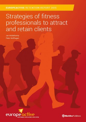 EuropeActive Retention Report 2015: Strategies of fitness professionals to attract and retain clients