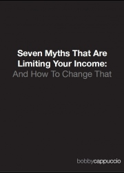 Seven Myths That Are Limiting Your Income: & How to Change That!