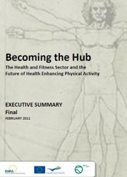Becoming the Hub: The Health & Fitness Sector and the Future of Health Enhancing Physical Activity