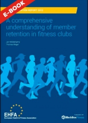 EuropeActive Retention Report 2013: A comprehensive understanding of member retention in fitness clubs